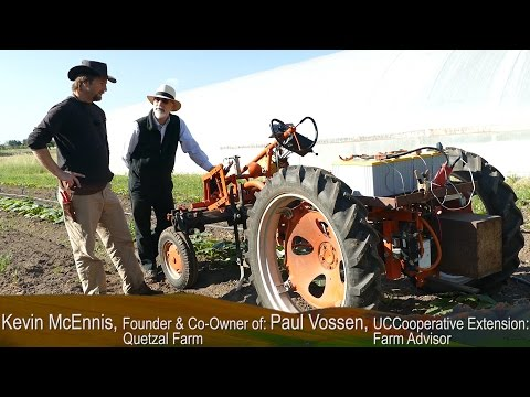 """UC Cooperative Extension  """"Farming In Drought Conditions"""" Series: Electric Tractor & Weeding"""