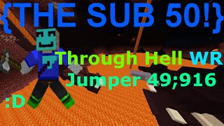 [Official World Record] Through Hell Jumper 49;916 {THE SUB 50!!!} [Minecraft Dragon Escape On MP]