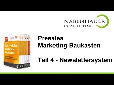 PreSales Marketing Baukasten - Teil 4: Das Newslettersystem und effektives Emailmarketing