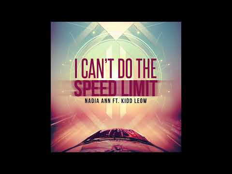 I Can't Do The (Speed Limit) - Nadia Ann Ft. Kidd Leow
