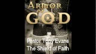 Dr. Tony Evans - The Shield of Faith