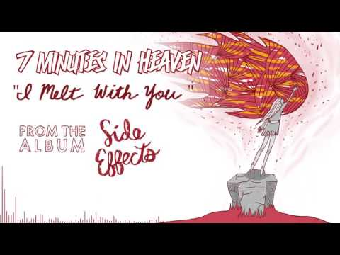 7 Minutes In Heaven | I Melt With You
