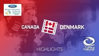 HIGHLIGHTS: Canada v Denmark – Round-robin – Ford World Women's Curling Championship 2018