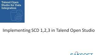 talend open studio implementing scd type i ii iii no voice