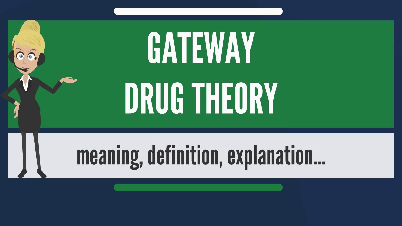 What Is Gateway Drug Theory What Does Gateway Drug Theory Mean