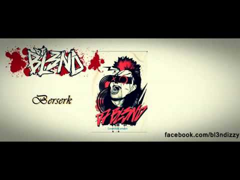 BERSERK - DJ BL3ND (Original Mix) [HD]
