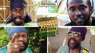 reggae vibes riddim medley sizzla lutan fyah delus and more official video 2016