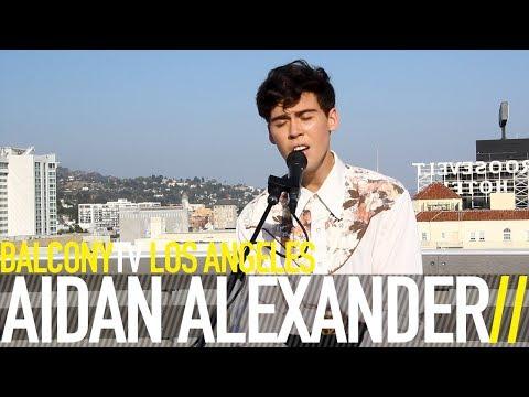 AIDAN ALEXANDER  I DON'T LOVE YOU BalconyTV