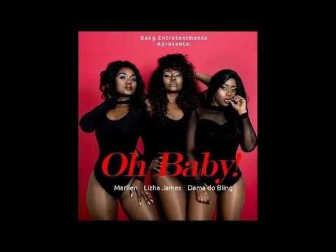 Bang Entretenimento (Marllen, Lizha James, Dama do Bling) - Oh Baby (2017)