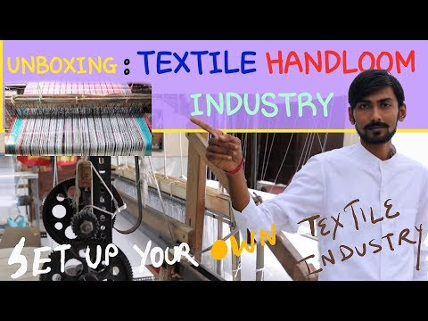 VISIT : TEXTILE HANDLOOM INDUSTRY ~ HOW TO SETUP YOUR OWN ~ SECRETS OF TEXTILE HAND LOOM INDUSTRY