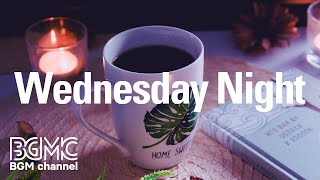 Wednesday Night: Coffee Mellow Jazz at Night - Night Chills for Relaxing Warm Coffee