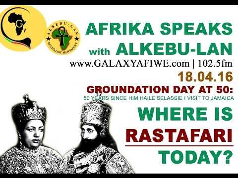 Afrika Speaks: Groundation @50 Pt1: Where is Rastafari Today?