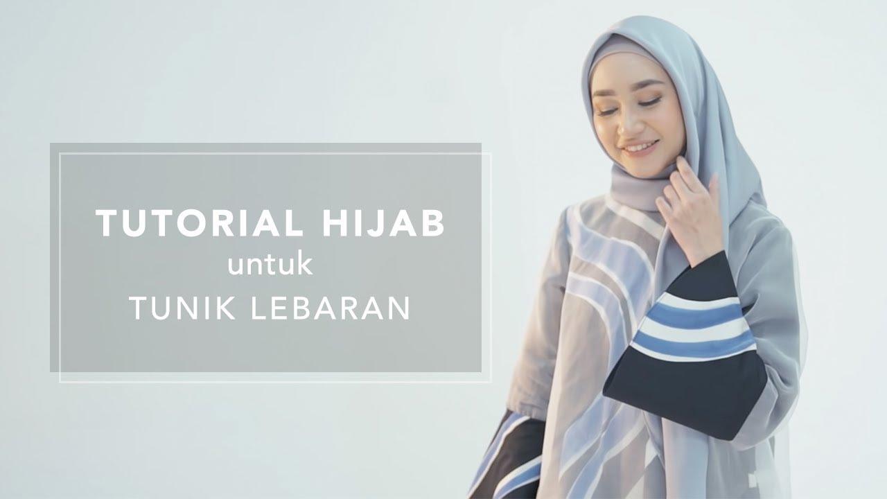 Tutorial Hijab Untuk Tunik Lebaran Youtube
