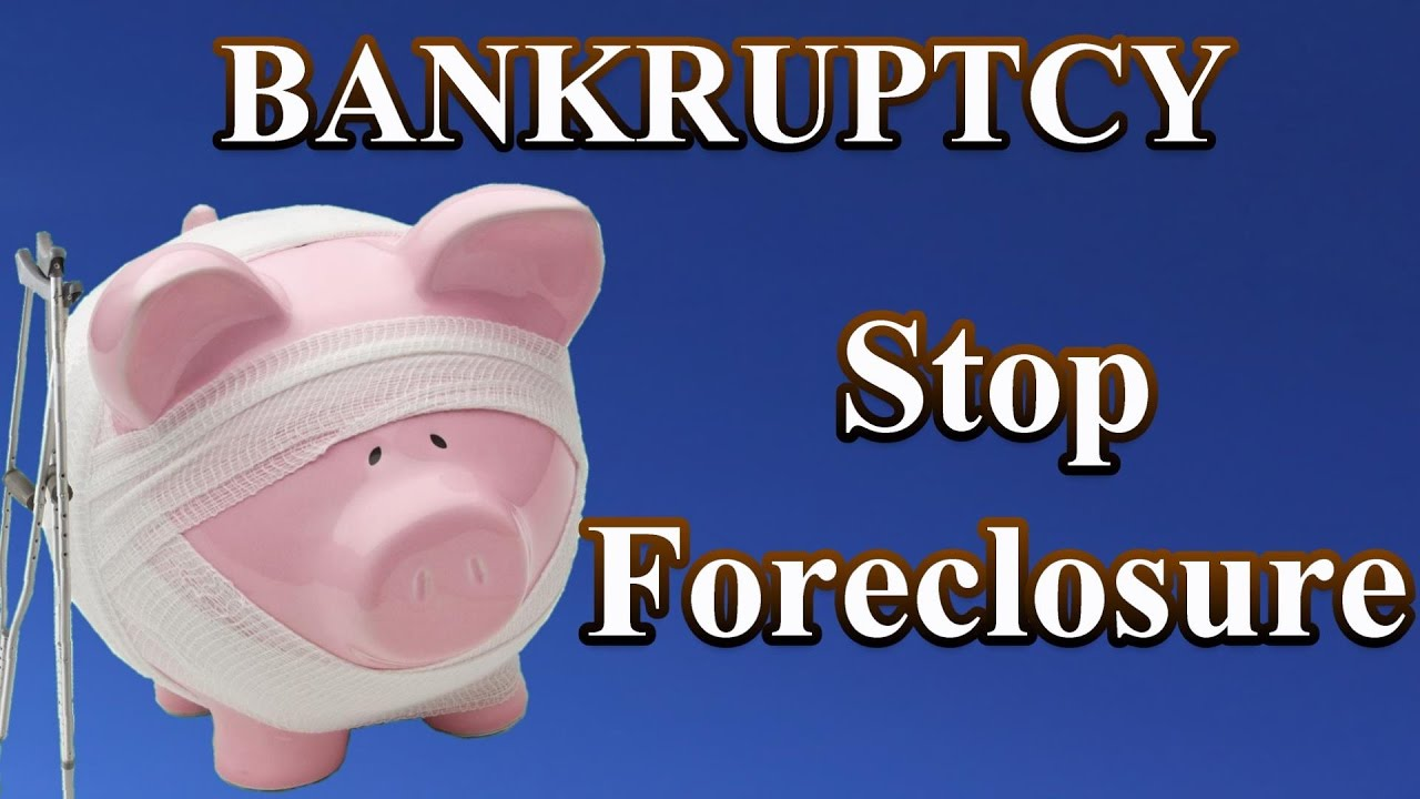bankruptcy: how to stop the foreclosure of your home. - youtube