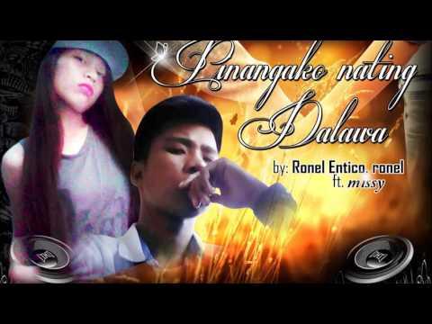 pinangako nating dalawa by Ronel Entico .ronel, ft missy _majesta crime