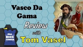 Vasco da Gama Review - with Tom Vasel