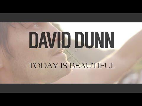 David Dunn - Today Is Beautiful (@davidtdunn) OFFICIAL MUSIC VIDEO
