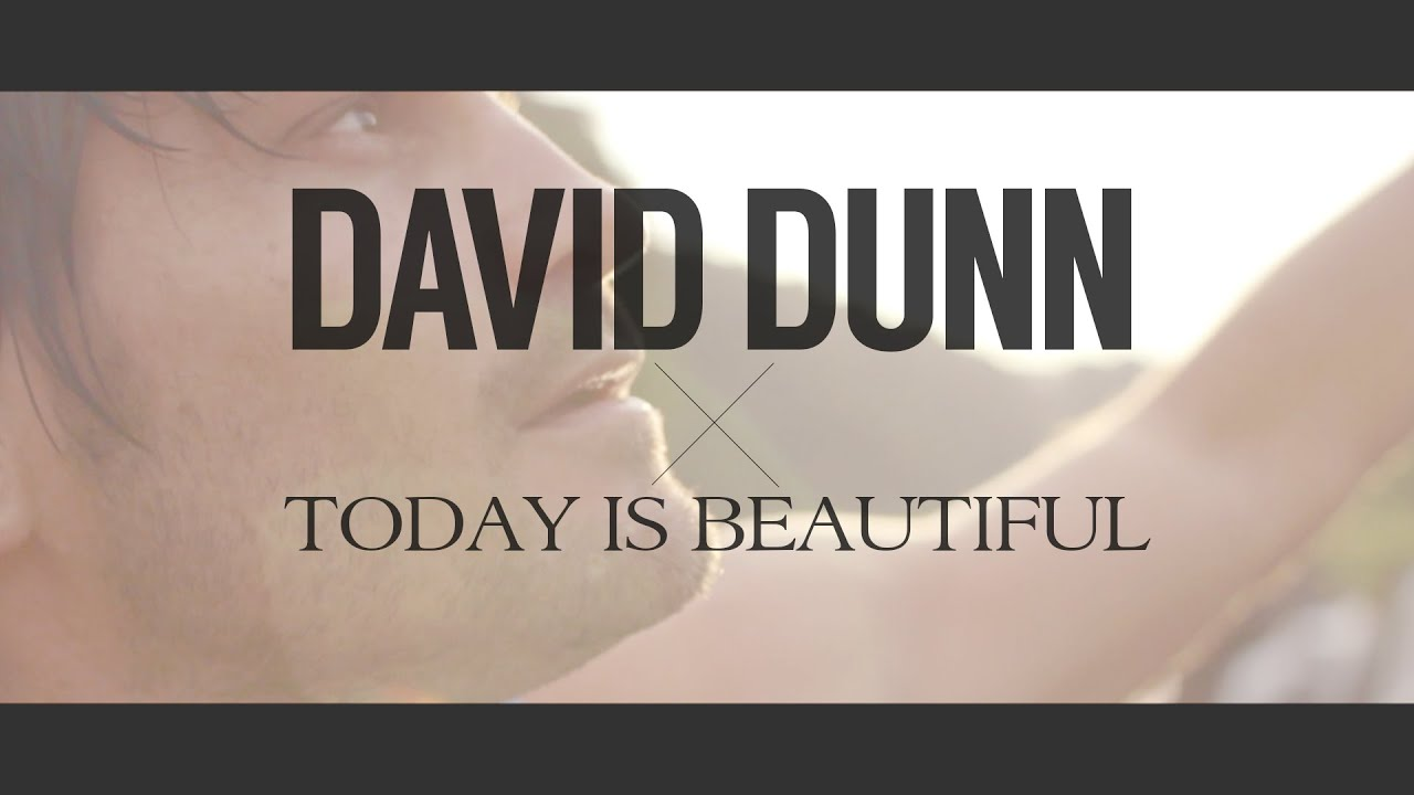 david-dunn-today-is-beautiful-davidtdunn-official-music-video-bec-recordings