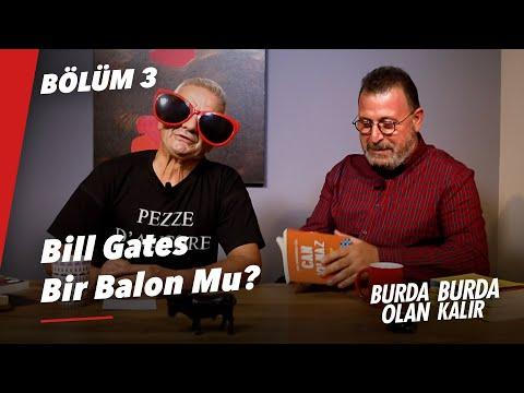 Bill Gates Bir Balon Mu? | Burda Olan Burda Kalır - Bölüm 3