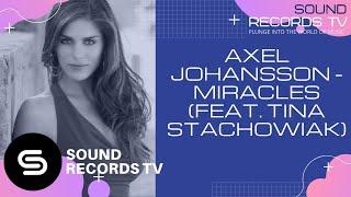 Axel Johansson - Miracles Feat. Tina Stachowiak
