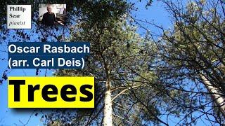 Oscar Rasbach (arr: Carl Deis): Trees