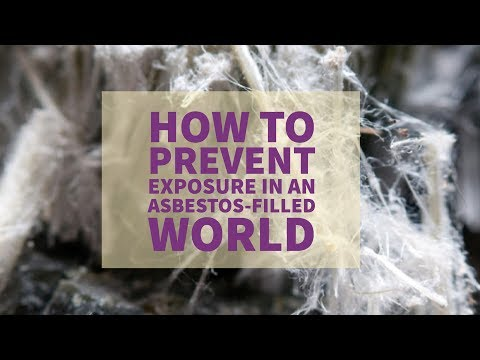 How to Prevent Exposure in an Asbestos filled World