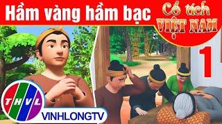 Hầm vàng hầm bạc - Phần 1 | Phim 3D Cổ tích Việt Nam
