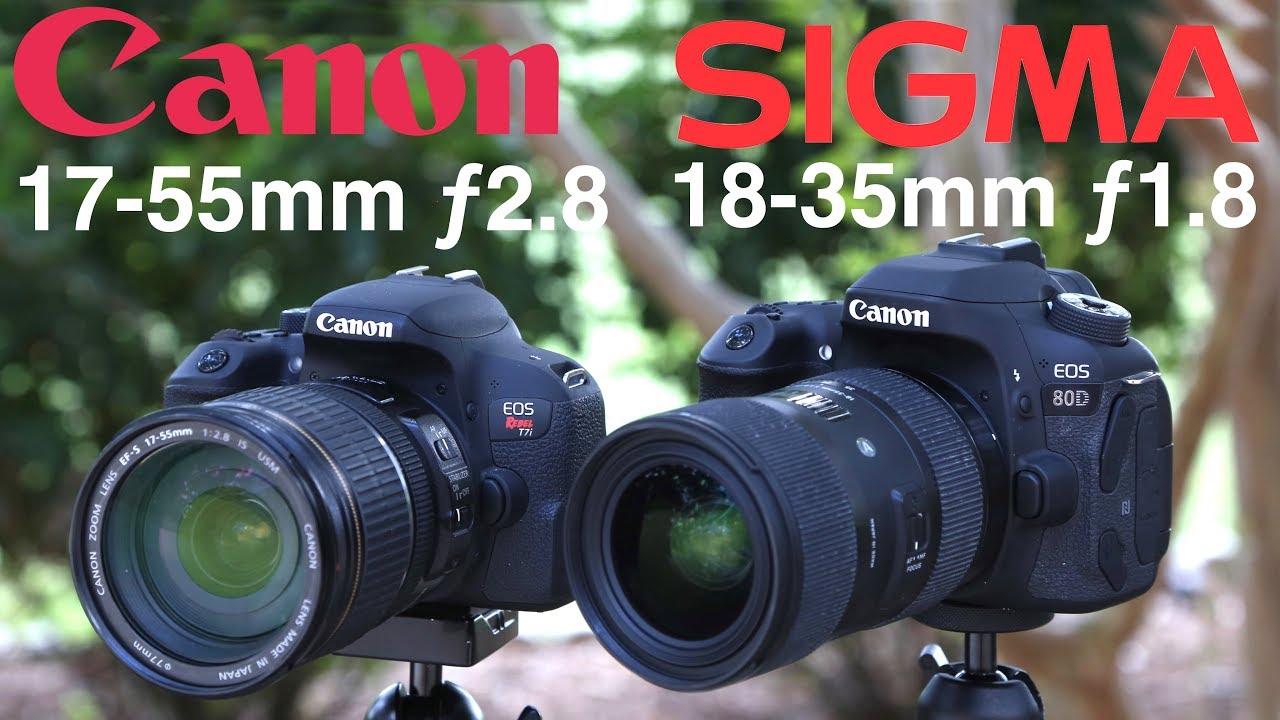 Sigma 18 35mm F1 8 Vs Canon 17 55mm F2 8 Youtube