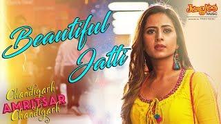 Beautiful Jatti | Gippy Grewal | Sargun Mehta | Chandigarh Amritsar Chandigarh