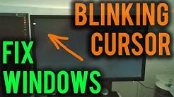 Windows Repair (Black Screen & Blinking Cursor)