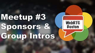 WebRTC Boston #3 Introductions