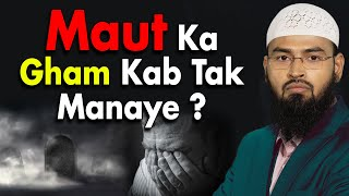 Video Maut Ke Baad Gham Manane Ki Muddat - Time Period Kitna Hai By Adv. Faiz Syed download MP3, 3GP, MP4, WEBM, AVI, FLV November 2017