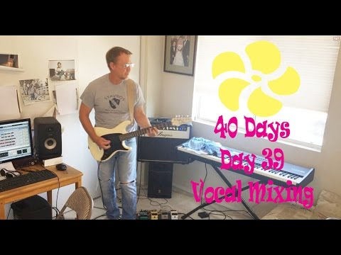 40 Days One Song Written and Recorded day 39 Stavros Mixing Vocals