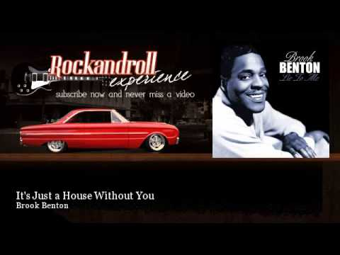 Brook Benton - It's Just a House Without You