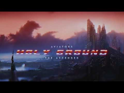 Aviators - Holy Ground (The Ascended) (Synthwave)