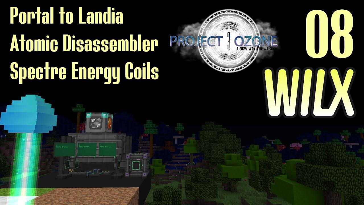 08 - Portal to Landia, Spectre Energy Coils - Project Ozone 3