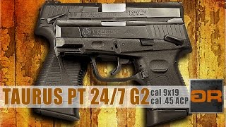 TAURUS PT 24/7 G2 Most Detailed Review of 9mm & .45ACP Taurus Handguns
