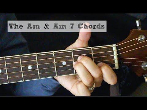 The Am Am7 Chords Guitar Tutorial Youtube