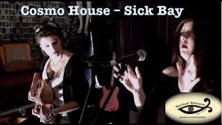 Cosmo House - Sick Bay - Spiritual Sessions