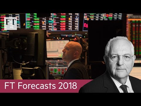 FT Forecasts 2018: Fastest global growth since the crisis