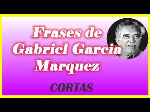 Frases De Gabriel Garcia Marquez Cortas Youtube