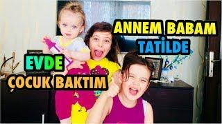 ÇOCUK BAKARAK BİR GÜN GEÇİRMEK, Annem Babam Tatilde, I was a babysitter