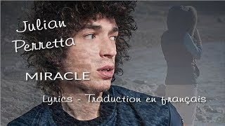 Julian Perretta Miracle Lyrics Paroles Et Traduction En Français