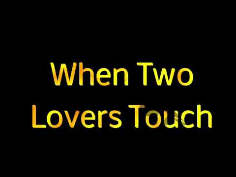 When Two Lovers Touch