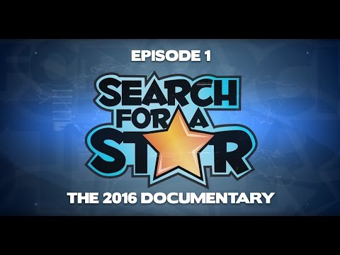 Search For A Star : The 2016 Documentary  - Episode 1