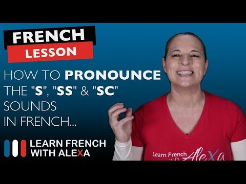 """How to pronounce the """"S"""", """"SS"""" & """"SC"""" sounds in French"""