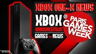 RDX: HUGE Xbox Paris Games Week News! BIG Xbox One X News! PS4 News Blowout, Xbox One X 4K Patches