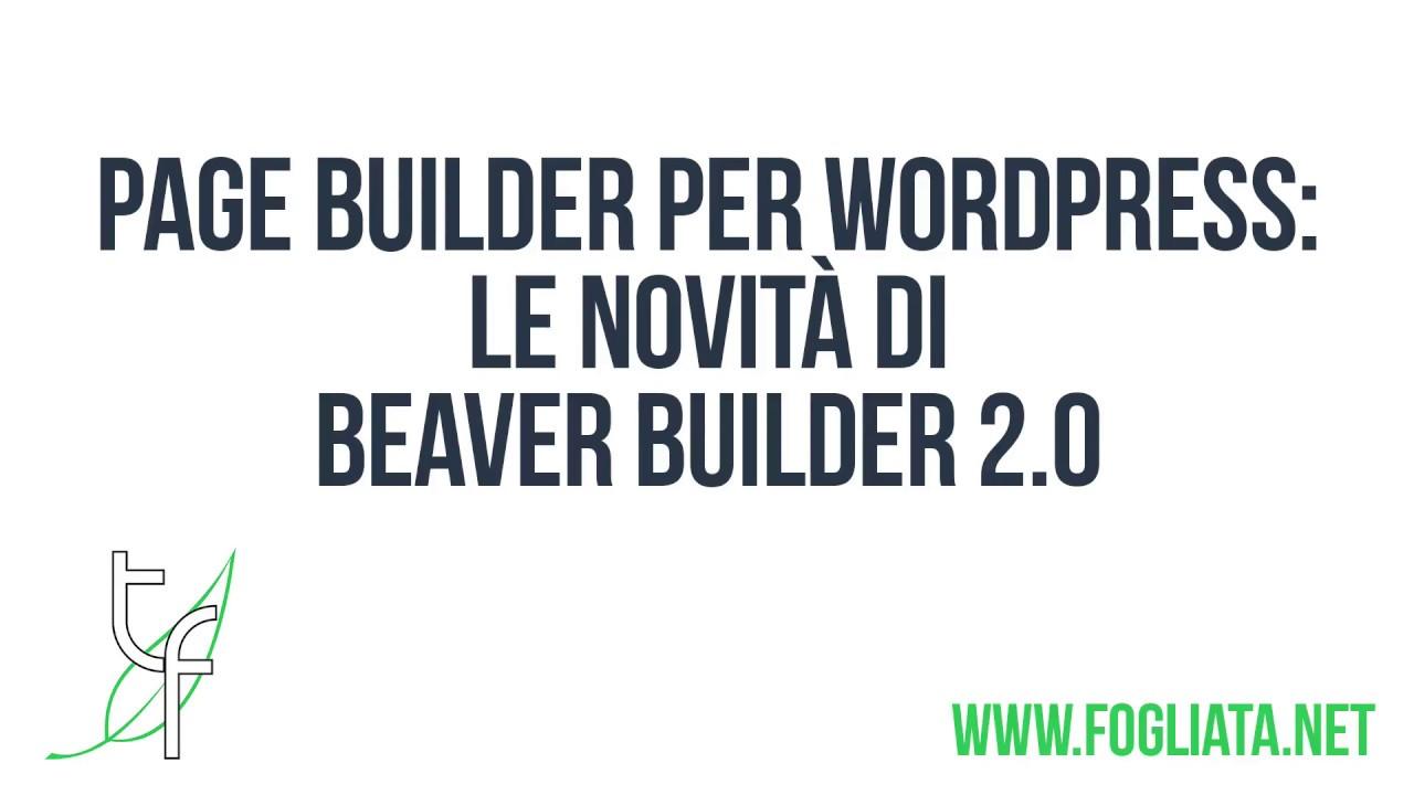 Beaver Builder 2.0 page builder per WordPress: le novità della nuova versione