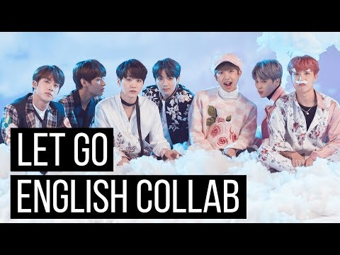 Let Go - BTS [ENGLISH COVER COLLAB]