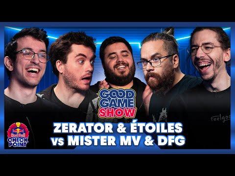 Zerator & Étoiles vs Mister MV & DFG - Good Game Show
